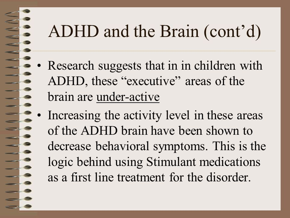 ADHD and the Brain (cont'd)