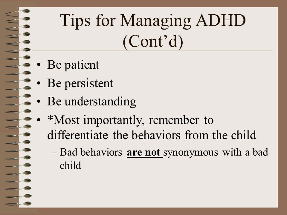 Tips for Managing ADHD (Cont'd)