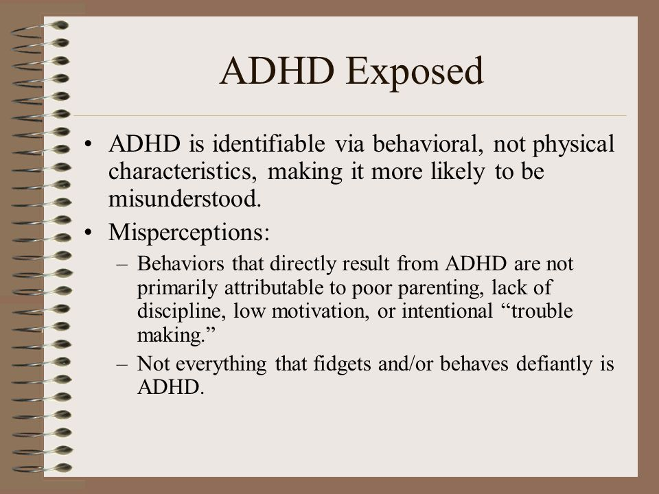 ADHD IN THE HOME 4/30/02. ADHD Exposed.