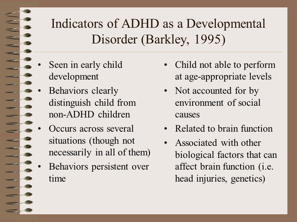 Indicators of ADHD as a Developmental Disorder (Barkley, 1995)