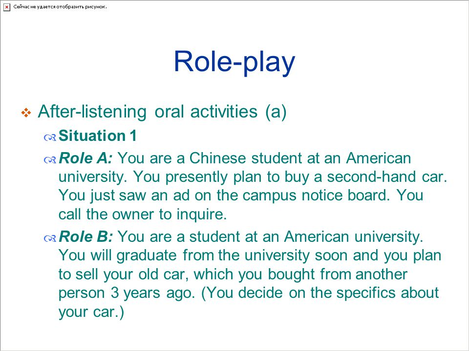 Role-play After-listening oral activities (a) Situation 1