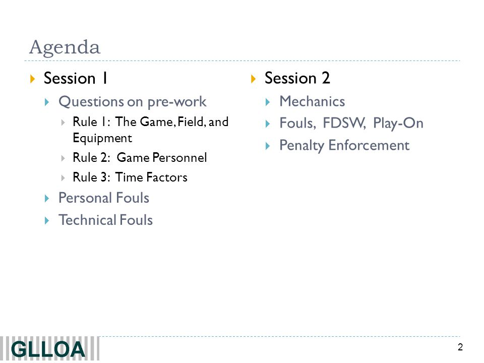 Agenda Session 1 Session 2 Questions on pre-work Personal Fouls