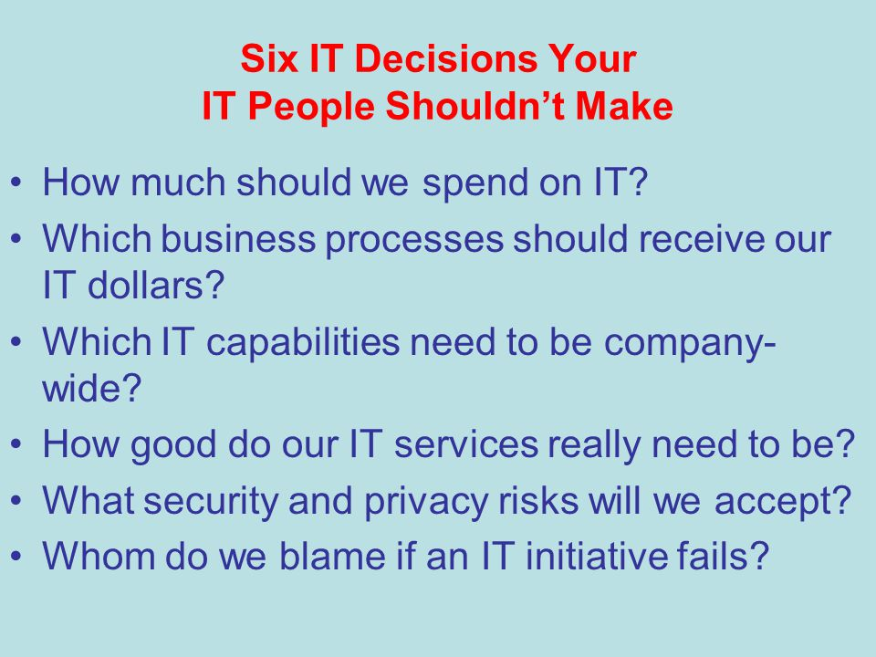 Six IT Decisions Your IT People Shouldn't Make