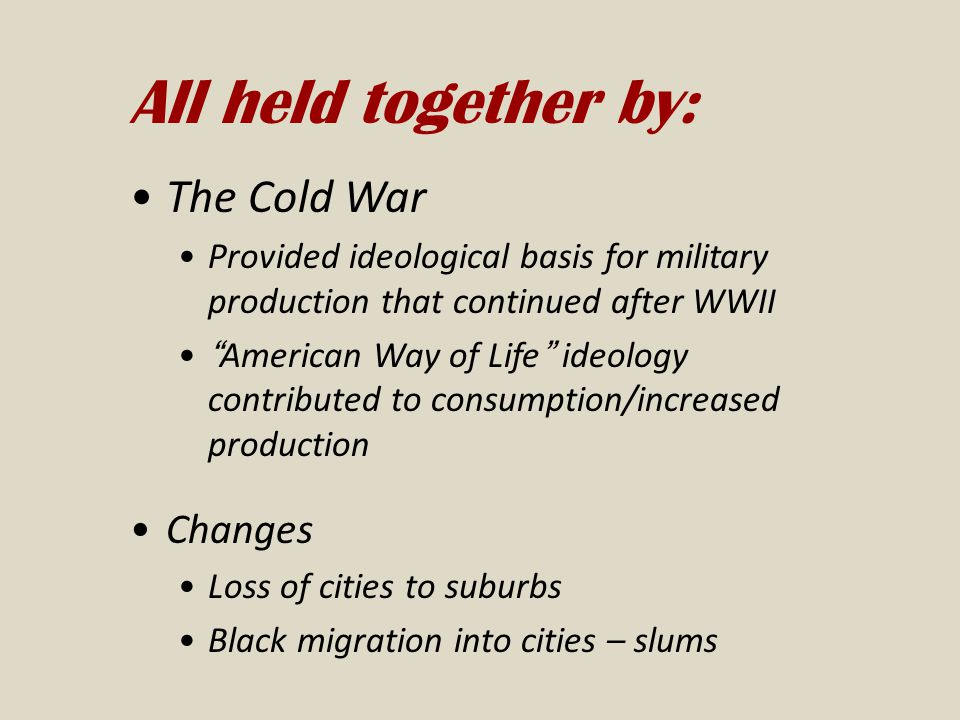All held together by: The Cold War Changes