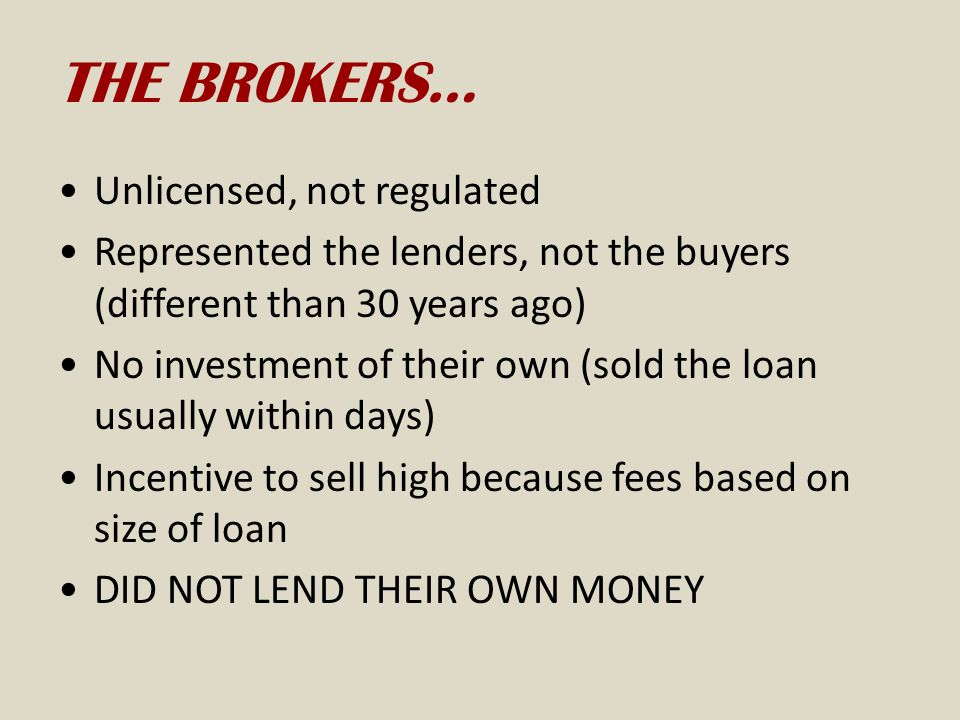 THE BROKERS… Unlicensed, not regulated