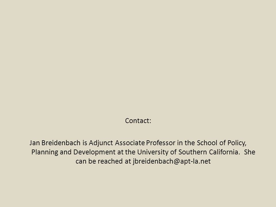 Contact: Jan Breidenbach is Adjunct Associate Professor in the School of Policy, Planning and Development at the University of Southern California.