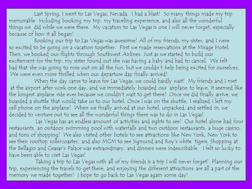 Paragraph My trip to Las Vegas! Topic Sentence Detail