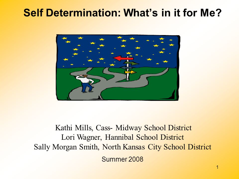 Self Determination: What's in it for Me