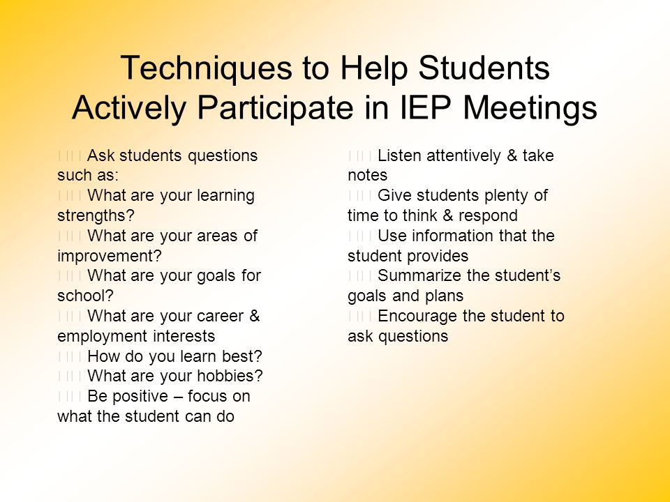 Techniques to Help Students Actively Participate in IEP Meetings