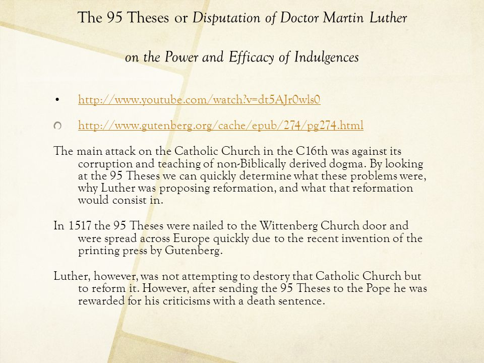 The 95 Theses or Disputation of Doctor Martin Luther on the Power and Efficacy of Indulgences