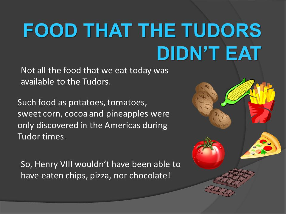 FOOD THAT THE TUDORS DIDN'T EAT