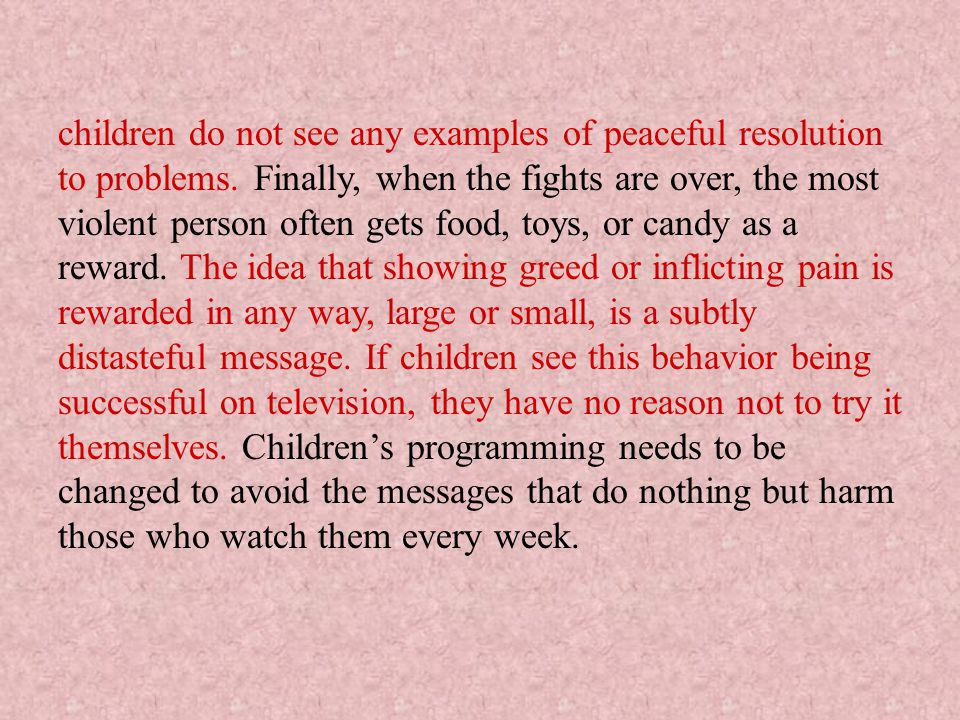 children do not see any examples of peaceful resolution to problems