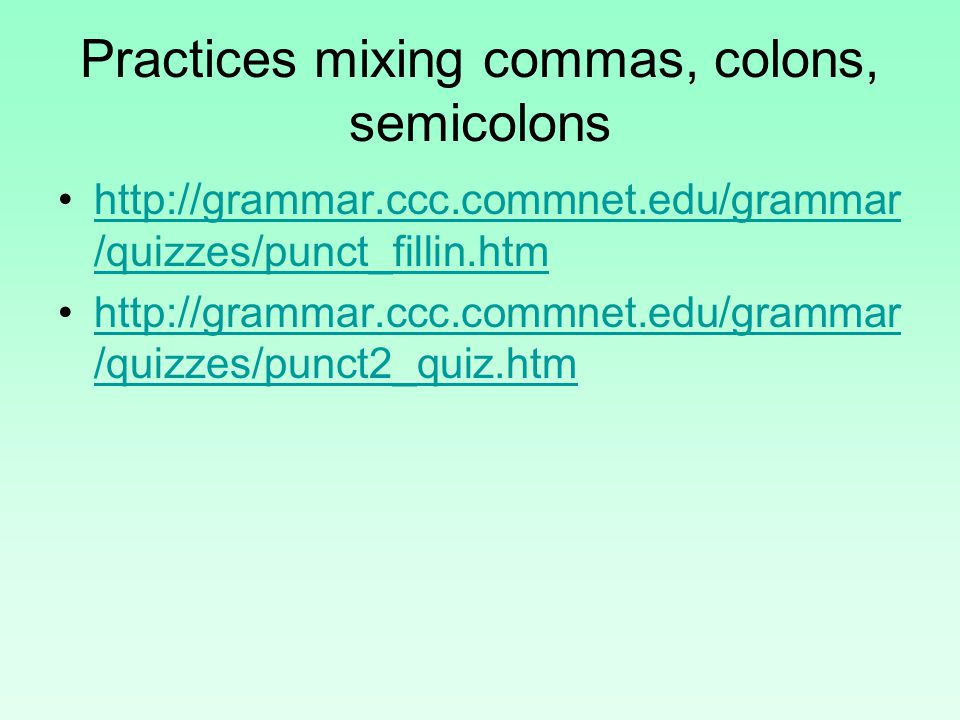 Practices mixing commas, colons, semicolons