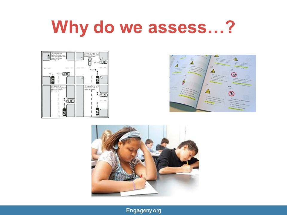Why do we assess… Engageny.org