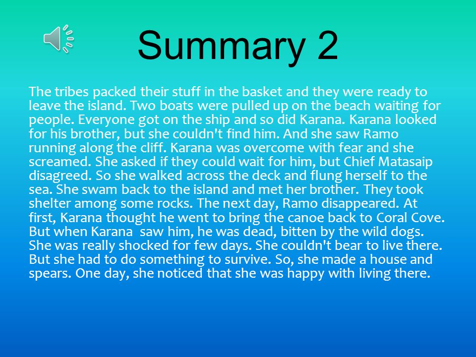 summary 1 karana and her brother ramo went to pick up