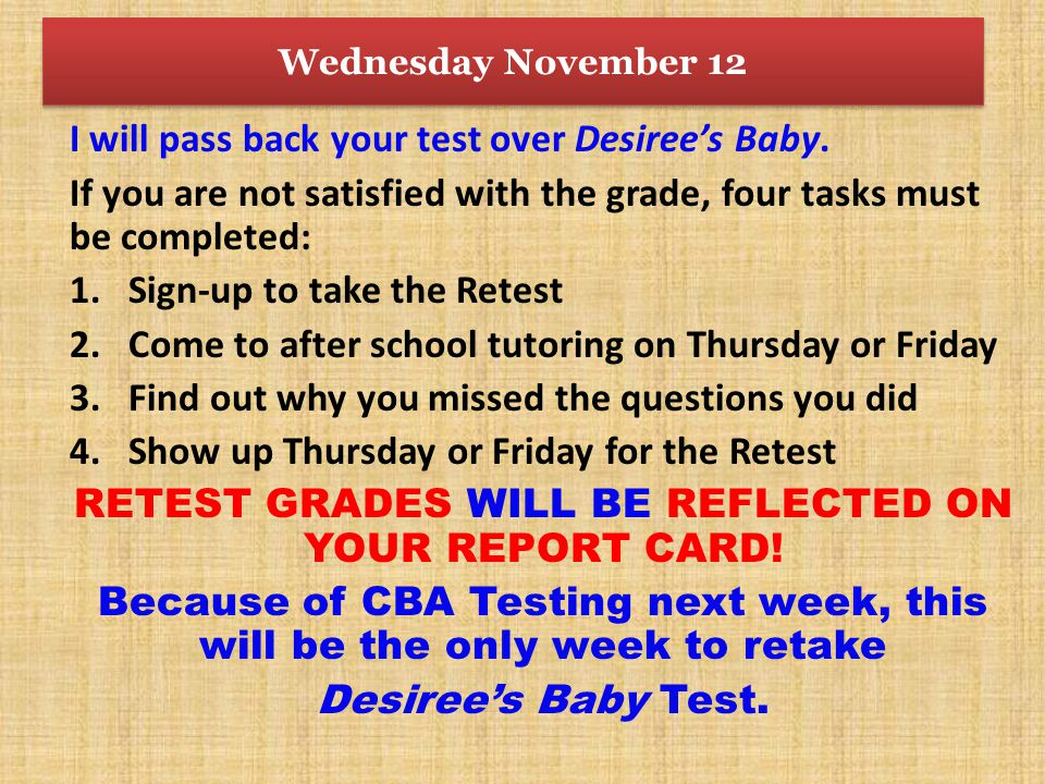 I will pass back your test over Desiree's Baby.