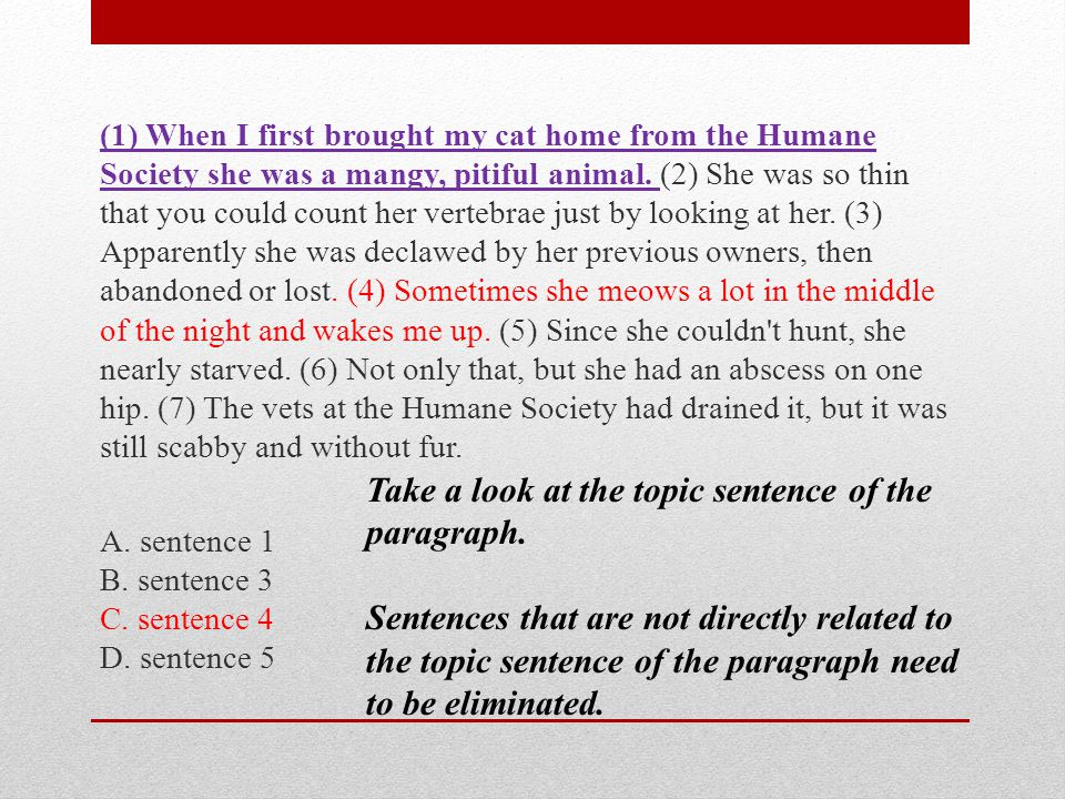 Take a look at the topic sentence of the paragraph.
