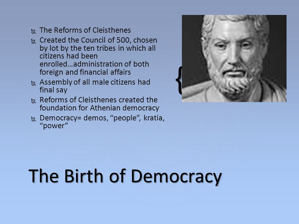 The Birth of Democracy The Reforms of Cleisthenes