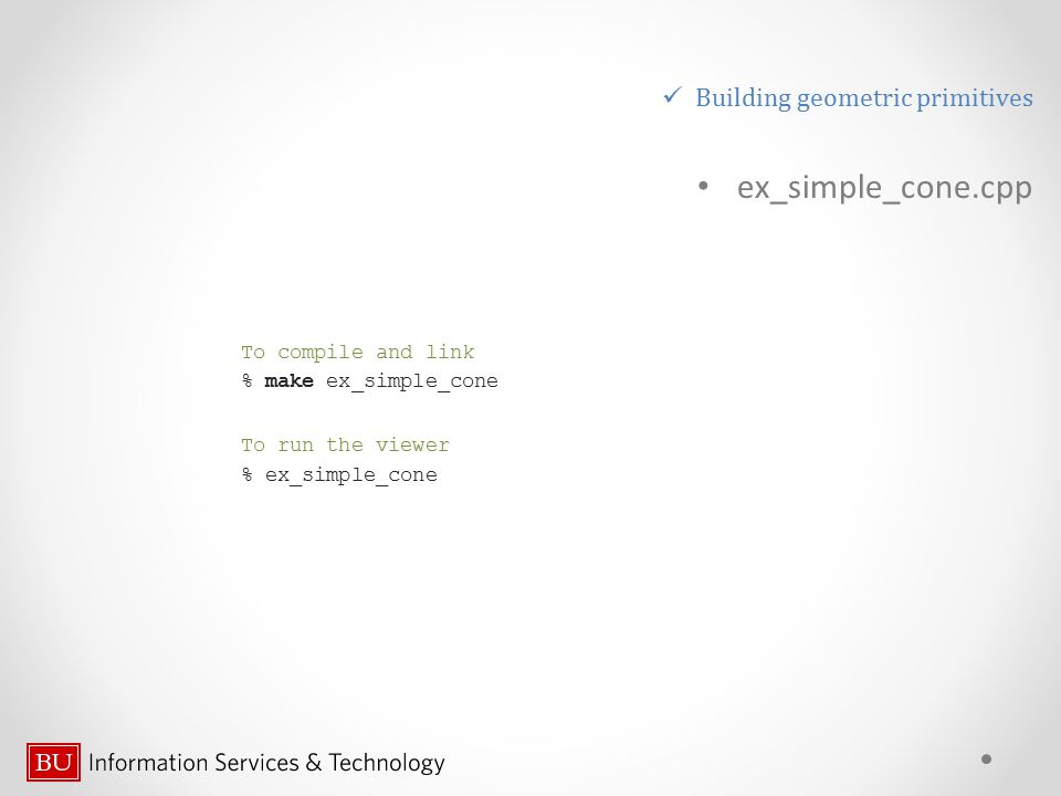 ex_simple_cone.cpp Building geometric primitives To compile and link