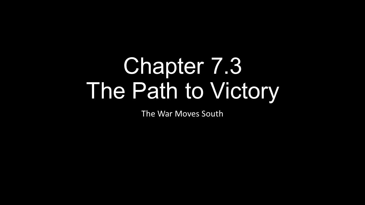Chapter 7.3 The Path to Victory