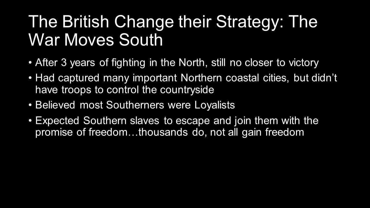 The British Change their Strategy: The War Moves South