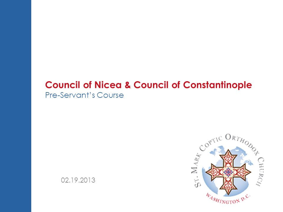 Council of Nicea & Council of Constantinople