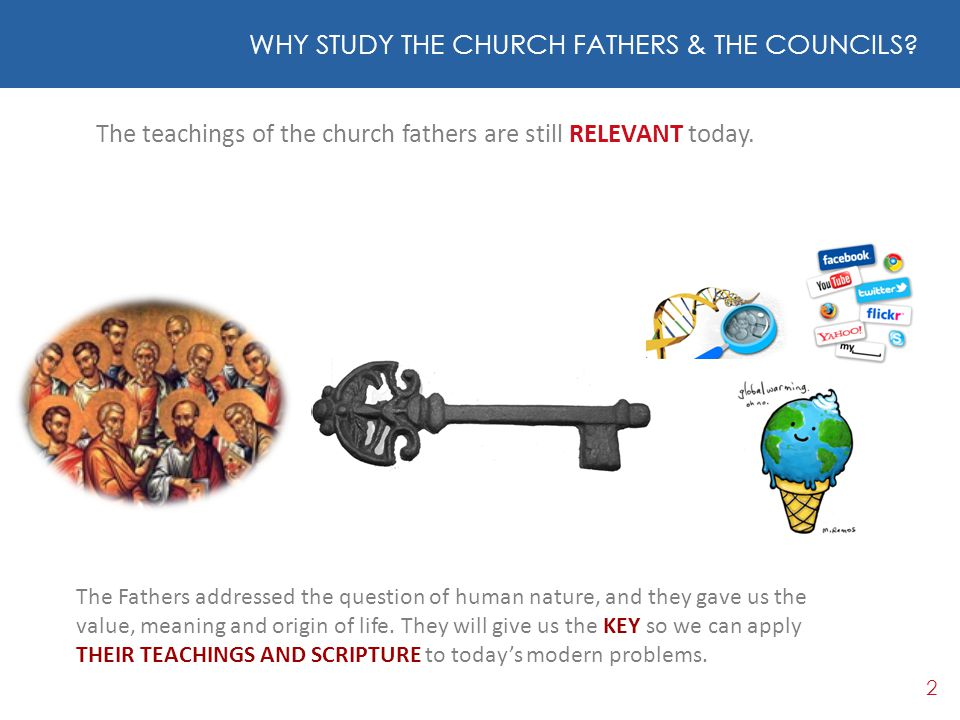 WHY STUDY THE CHURCH FATHERS & THE COUNCILS