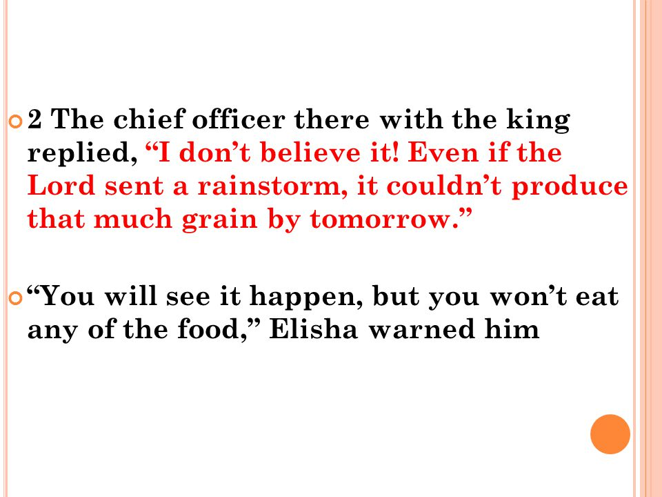 2 The chief officer there with the king replied, I don't believe it