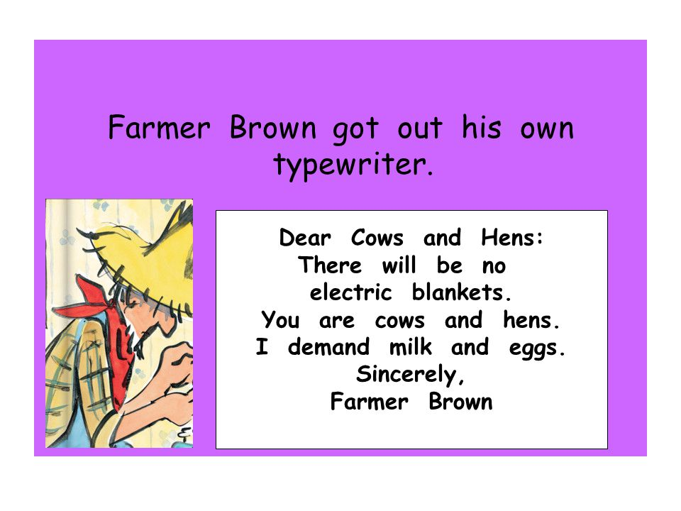 Farmer Brown got out his own typewriter.