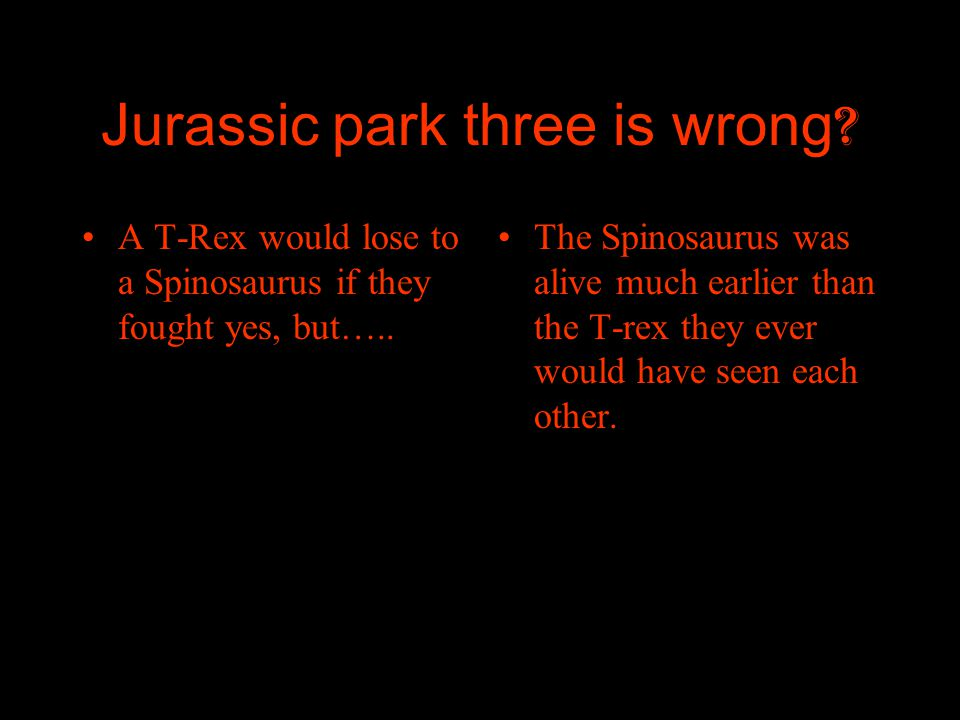 Jurassic park three is wrong