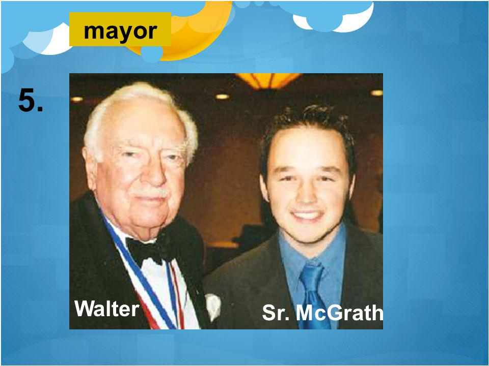 mayor 5. Walter Sr. McGrath