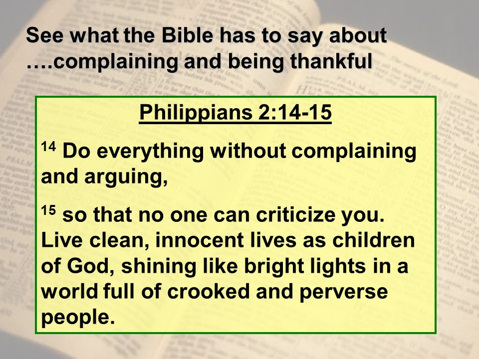 See what the Bible has to say about ….complaining and being thankful