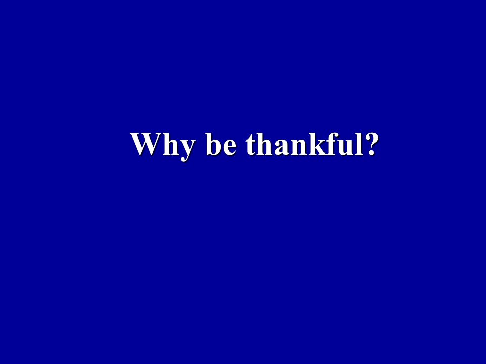 Why be thankful