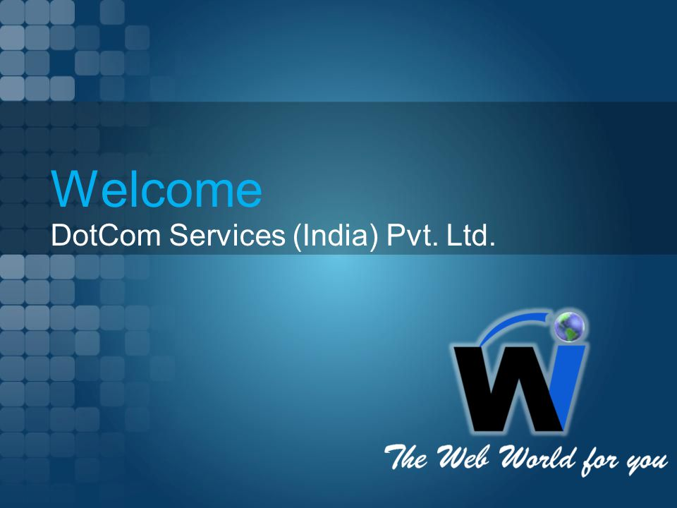 Welcome DotCom Services (India) Pvt. Ltd.
