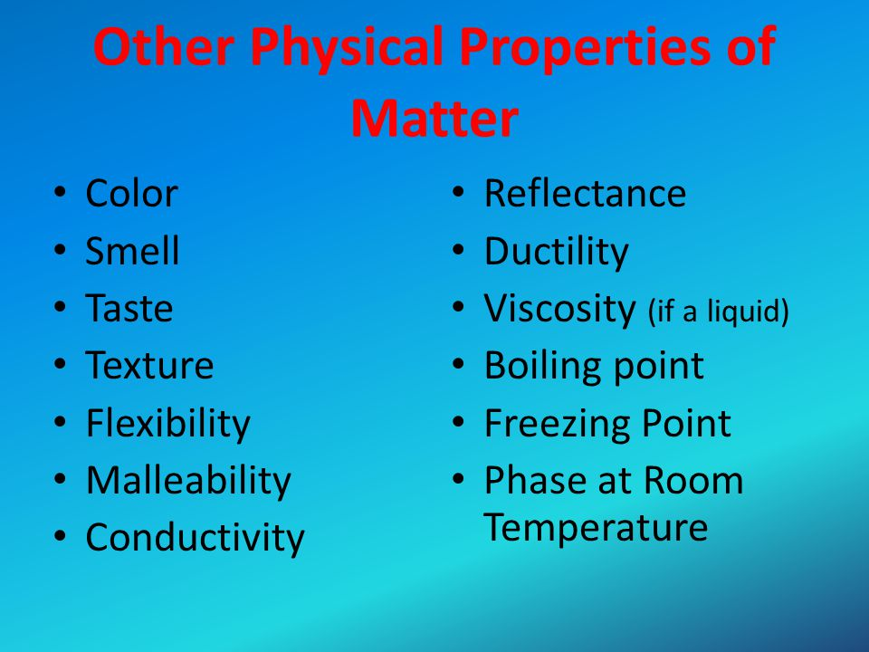 Other Physical Properties of Matter