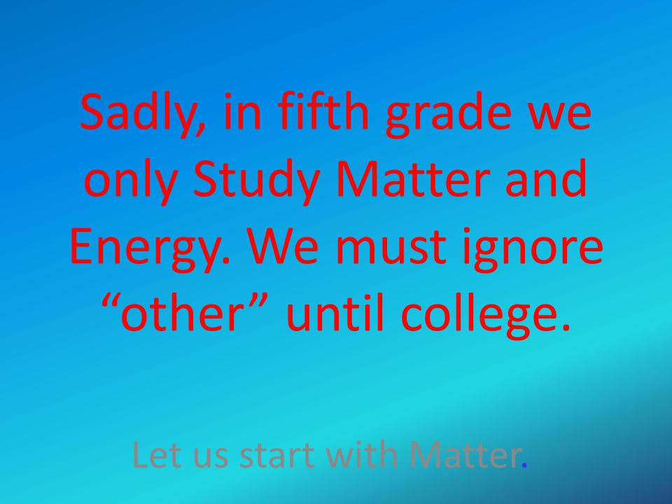 Let us start with Matter.