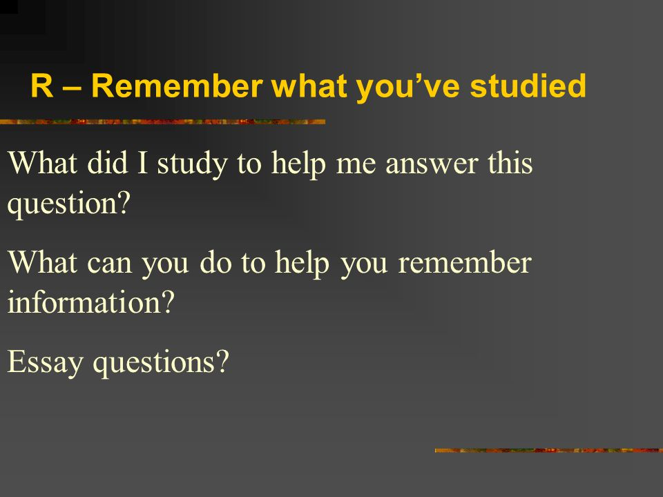 R – Remember what you've studied