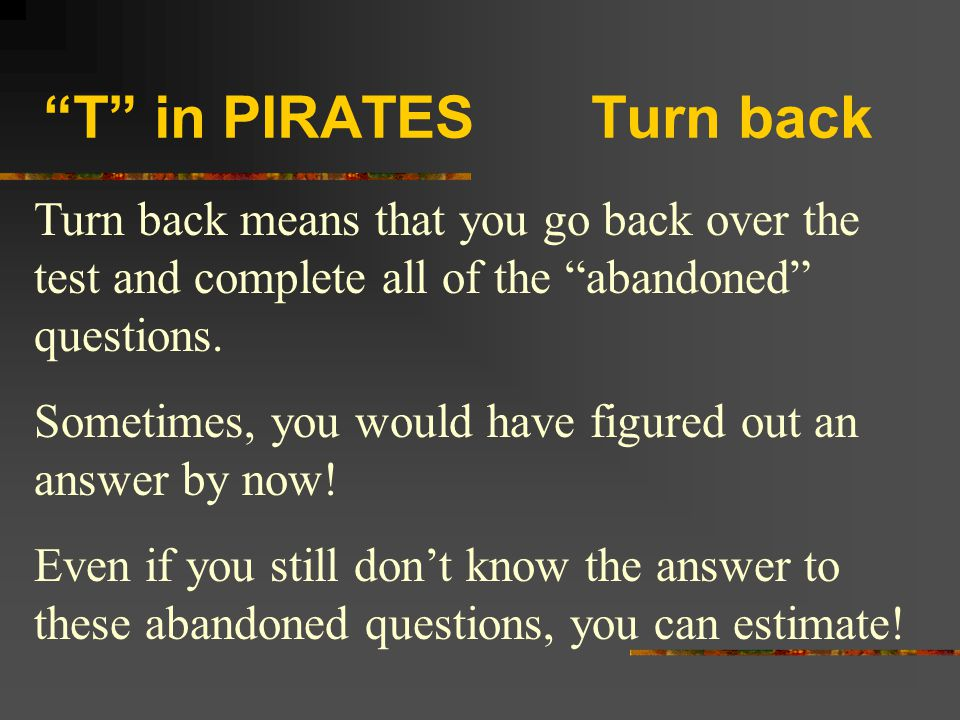 T in PIRATES Turn back