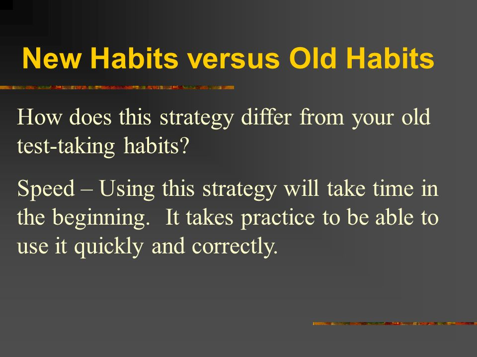 New Habits versus Old Habits
