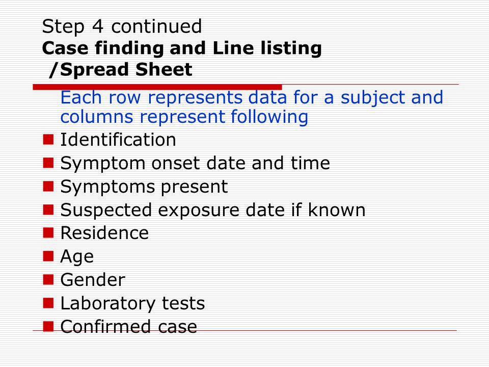 Step 4 continued Case finding and Line listing
