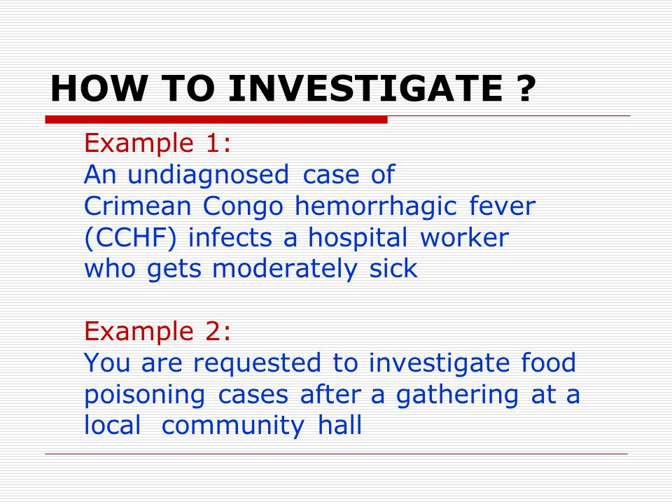 HOW TO INVESTIGATE Example 1: An undiagnosed case of
