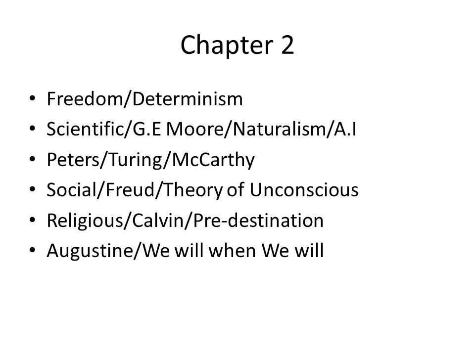 Chapter 2 Freedom/Determinism Scientific/G.E Moore/Naturalism/A.I