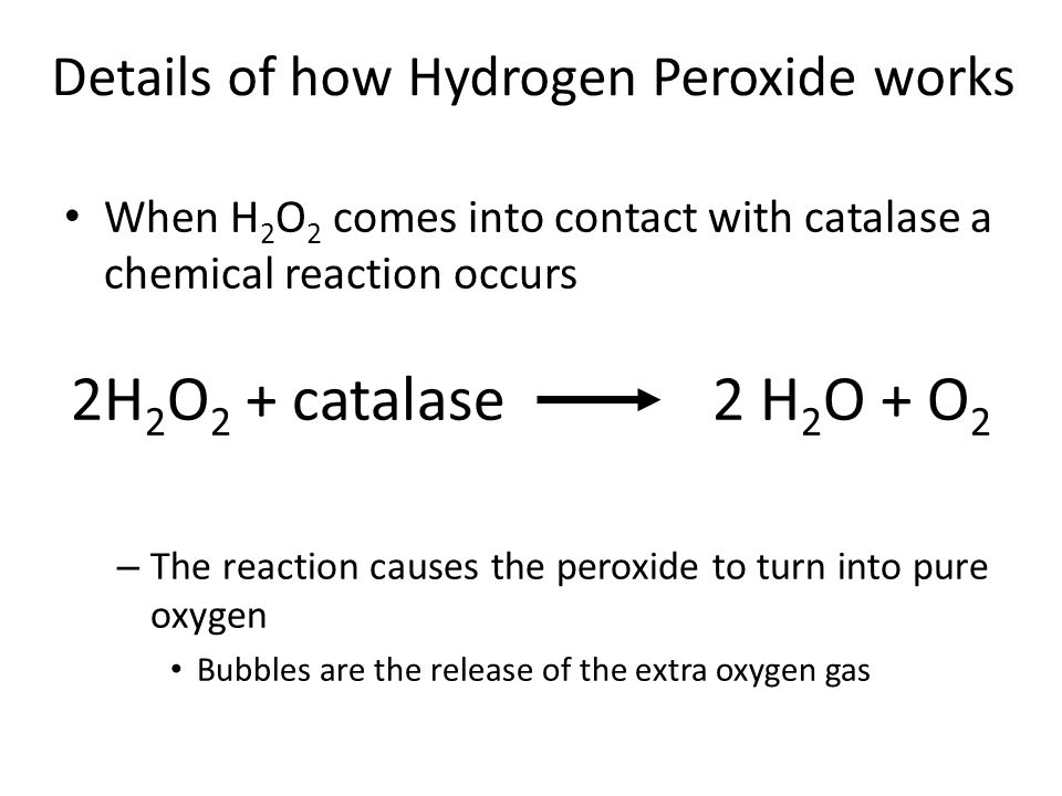 Details of how Hydrogen Peroxide works