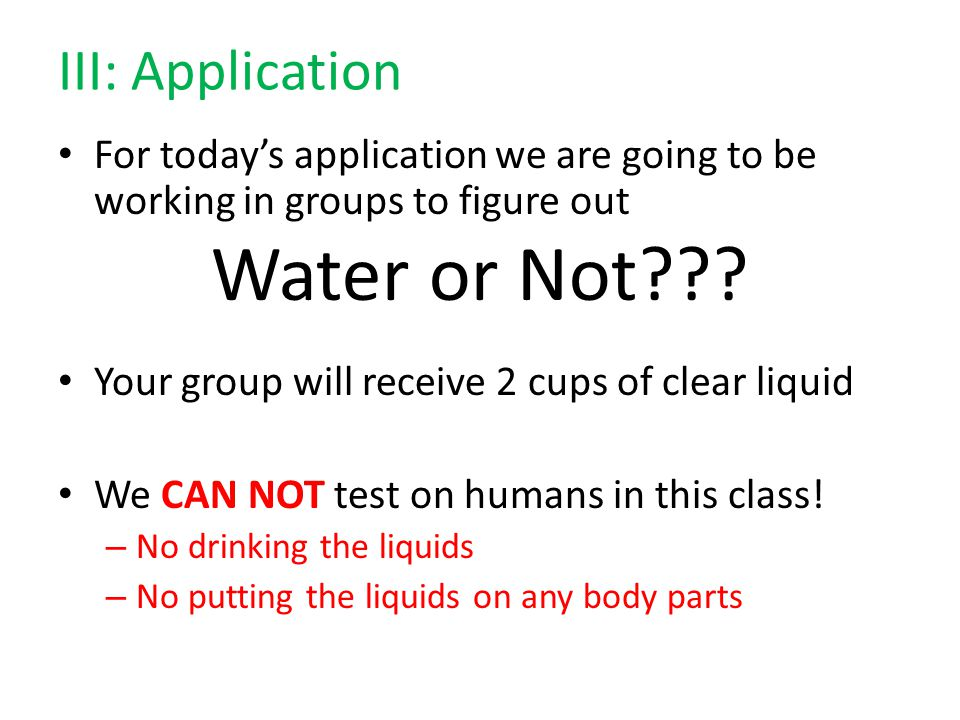 Water or Not III: Application