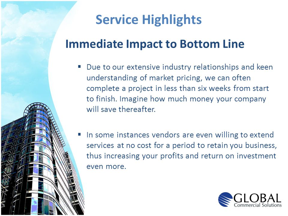Service Highlights Immediate Impact to Bottom Line