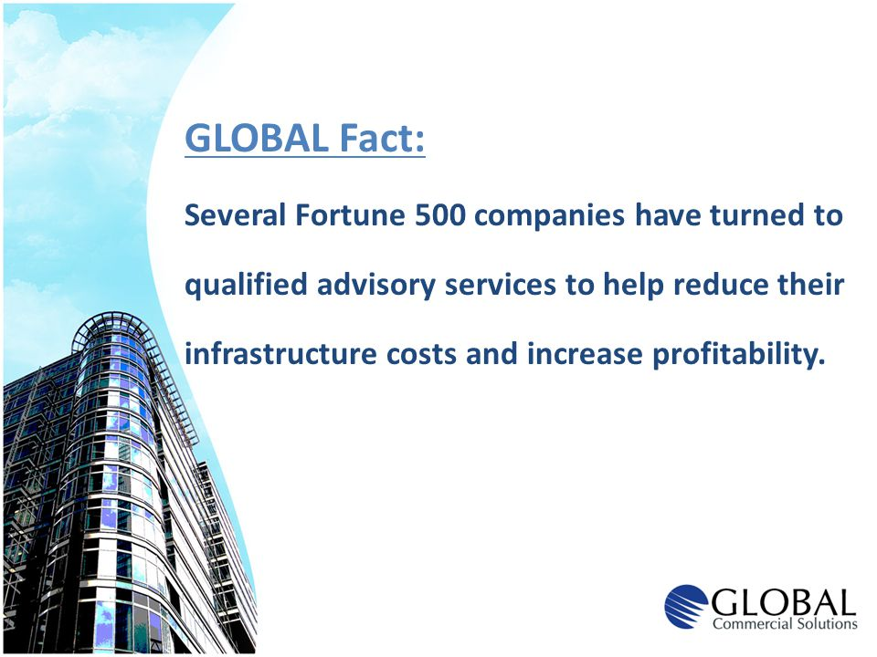 GLOBAL Fact: Several Fortune 500 companies have turned to