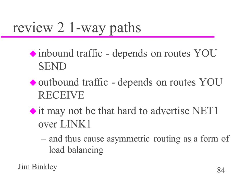 review 2 1-way paths inbound traffic - depends on routes YOU SEND