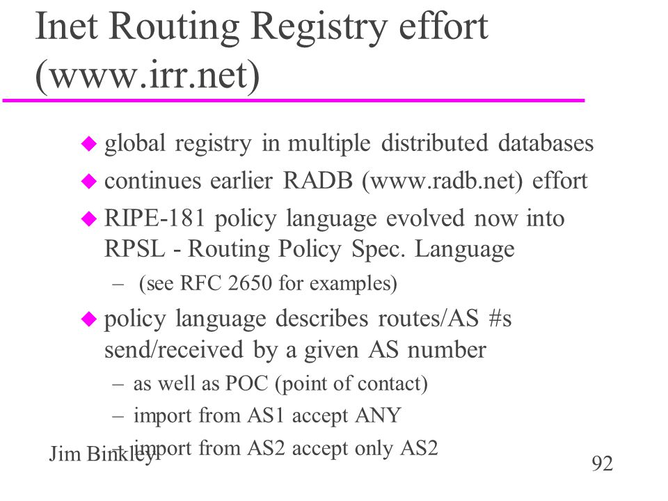 Inet Routing Registry effort (www.irr.net)