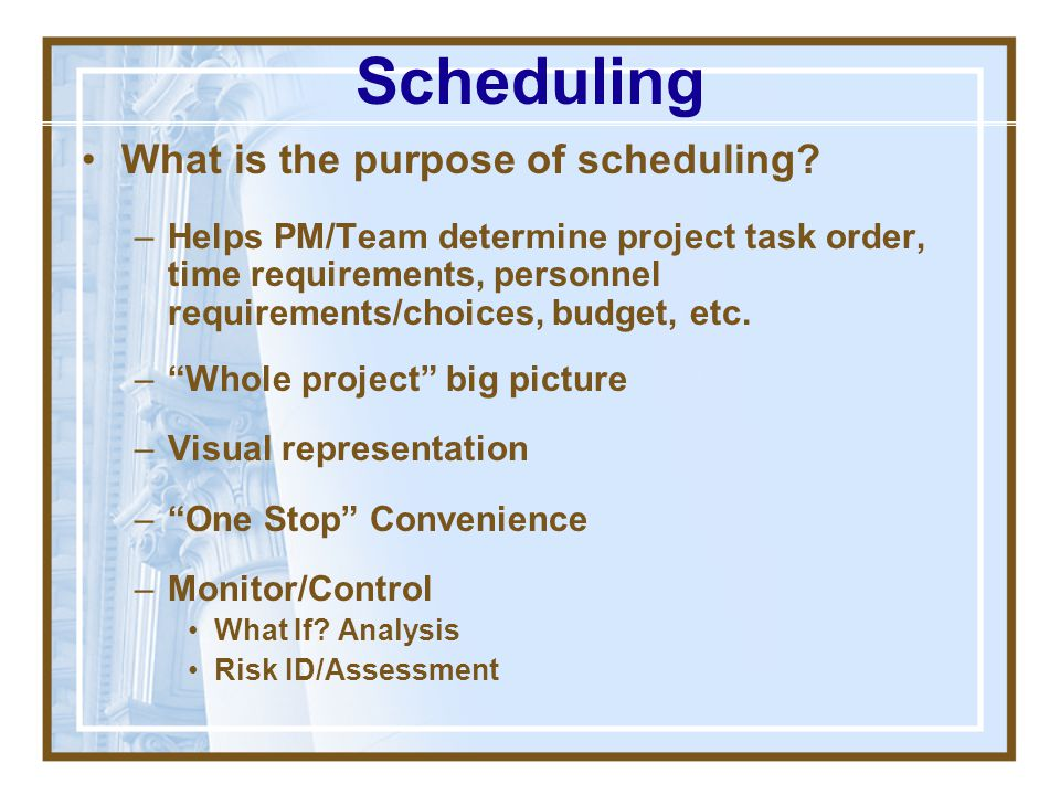 Scheduling What is the purpose of scheduling