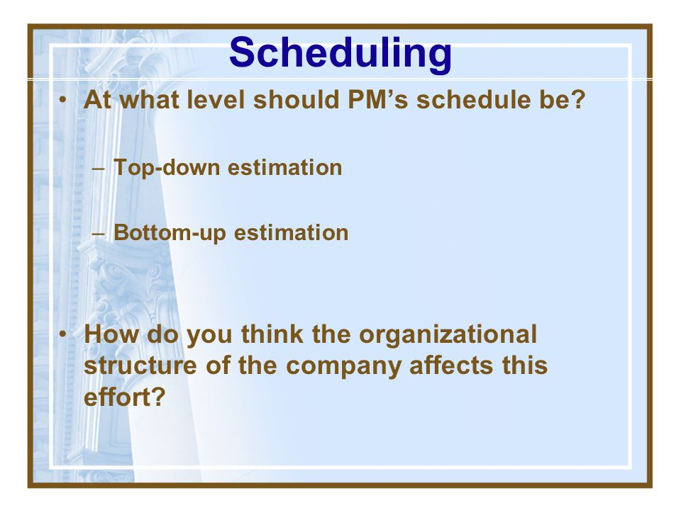 Scheduling At what level should PM's schedule be
